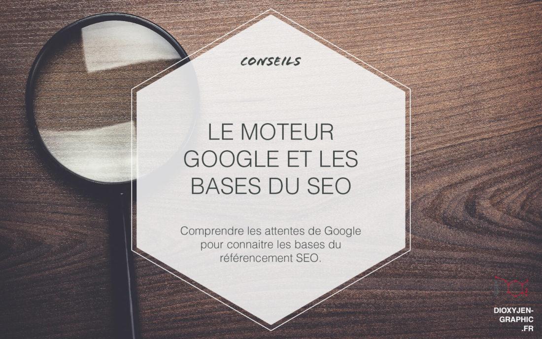 Comprendre Google pour connaître les bases du référencement SEO